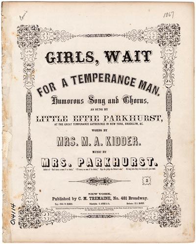 "Sheet music: ""Girls, Wait for a Temperance Man"" from 1867"