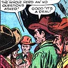 "This panel from a Kid Colt and Ringo Kid Wild Western Comics book from 1956 shows a gang of rustlers stealing a herd of cattle, driving it to a rendezvous with an unscrupulous buyer and selling the herd ""no questions asked."" Although real rustlers generally stole cattle when no one was around rather than punching out the cowboys guarding them, the illustration of how stolen cattle were sold is historically accurate."